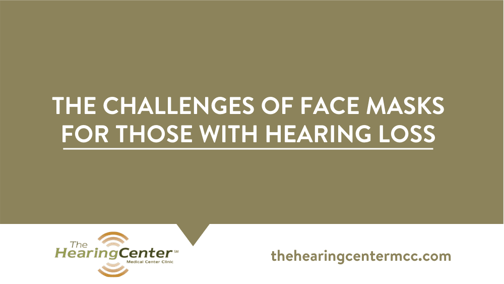 The Challenges of Face Masks for Those with Hearing Loss